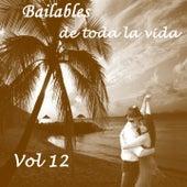 Bailables de Toda la Vida, Vol. 12 by Various Artists