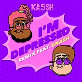 I'm Depressed (feat. gnash) (Remix) by Ka5sh