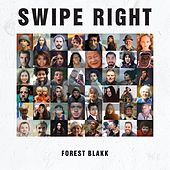 Swipe Right von Forest Blakk