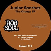 The Change EP by Junior Sanchez
