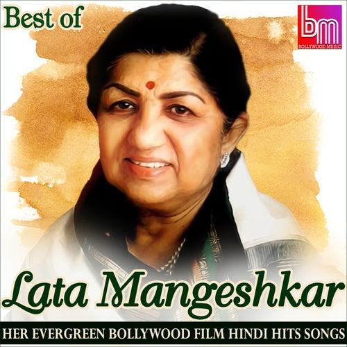 Best of Lata Mangeshkar: Her Evergreen Bollywood Film Hindi Hits Songs by Lata Mangeshkar