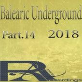 Balearic Underground 2018, Pt. 14 van Various