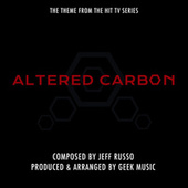Altered Carbon - Main Theme by Geek Music