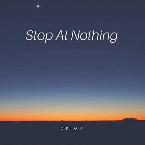 Stop At Nothing Vol.1 by Orion