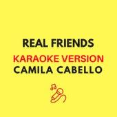 Real Friends (Originally by Camila Cabello) (Karaoke Version) by JMKaraoke