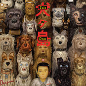 Isle Of Dogs (Original Soundtrack) von Various Artists