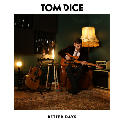 Better Days von Tom Dice