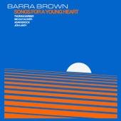 Songs for a Young Heart de Barra Brown