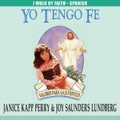 Yo tengo fe by Joy Saunders Lundberg