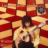 La Stagione Gialla by Walter Rinaldi
