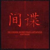 The Chinese Secret Police Apparatus de Kurt Bauer