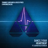 Dance 2 Your Heartbeat (feat. Sierra Kusterbeck) von Tommie Sunshine