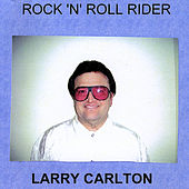 Rock'n'Roll Rider von Larry Carlton