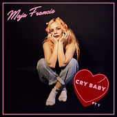 Cry Baby (Pt. 1) by Maja Francis