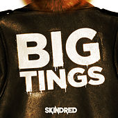 Big Tings von Skindred