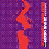 Date Night (Same Time) [feat. Chris Brown] by Kirko Bangz