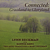 Connected Grassland To Gloryland by Lynn Beckman