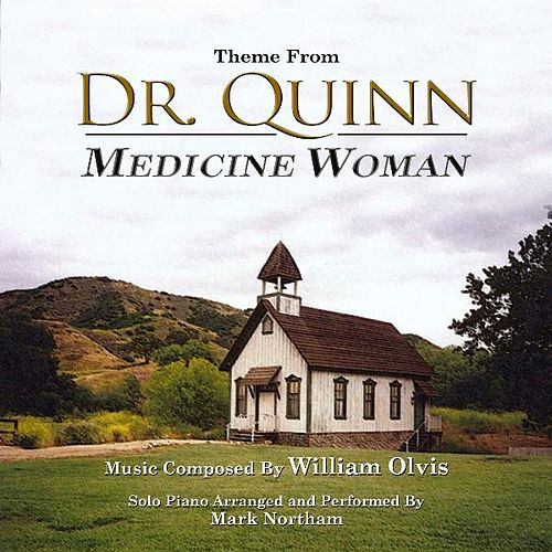 Theme From 'Dr. Quinn, Medicine Woman' by William Olvis