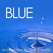 Blue: A Collection for Relaxation By Dallas Austin by Dallas Austin
