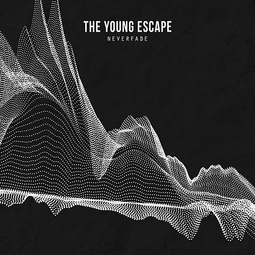 Neverfade by The Young Escape