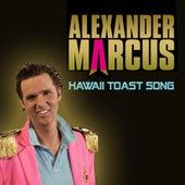 Hawaii Toast Song by Alexander Marcus