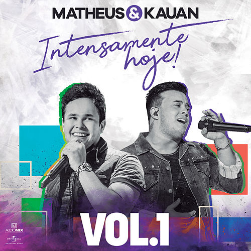 Intensamente Hoje! (Ao Vivo / Vol. 1) by Matheus & Kauan