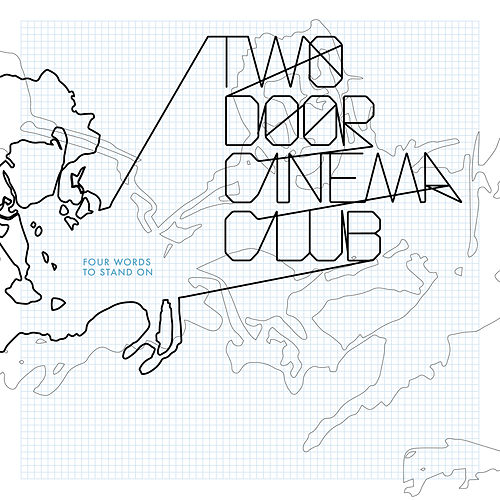 Four Words To Stand On by Two Door Cinema Club