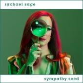 Sympathy Seed by Rachael Sage