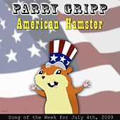 American Hamster by Parry Gripp
