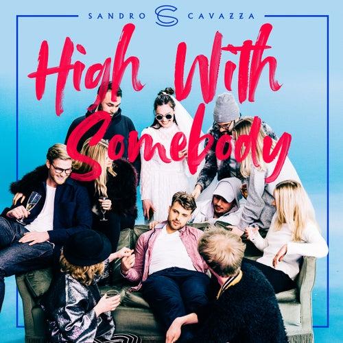 High With Somebody de Sandro Cavazza