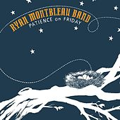 Patience On Friday by Ryan Montbleau Band