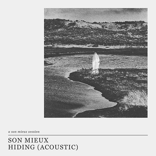 Hiding (Acoustic – A Son Mieux Session) by Son Mieux