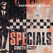 Guilty 'Til Proved Innocent! (Expanded Edition) by The Specials