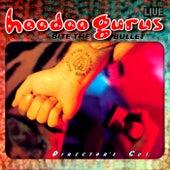 Bite The Bullet: Director's Cut (Live) de Hoodoo Gurus