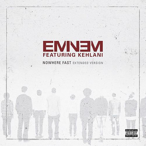 Nowhere Fast (Extended Version) by Eminem