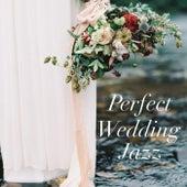 Perfect Wedding Jazz de Various Artists