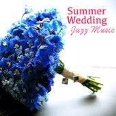 Summer Wedding Jazz Music by Various Artists