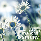 Folkin' Summer by Various Artists