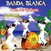 Sopa de Caracol, Golden Hits - Exitos de Siempre de Banda Blanca