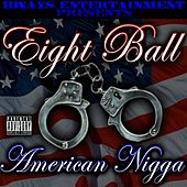 American Nigga by 8Ball