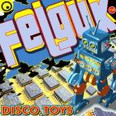 Felguk - Disco Toys ep de Various Artists