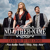 Lead You To The Cross (Single) by No Other Name