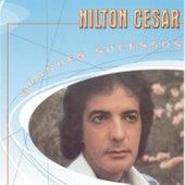 Grandes Sucessos - Nilton Cesar de Nilton Cesar