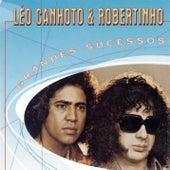 Grandes Sucessos - Léo Canhoto & Robertinho von Léo Canhoto e Robertinho