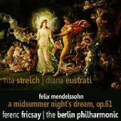 Mendelssohn: A Midsummer Night's Dream, Op. 61 von Rita Streich