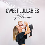 Sweet Lullabies of Piano by Bedtime Baby
