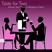 Table for Two – Romantic Piano Music & Soft Jazz for Dinner, Instrumental Background Restautant Music, Cocktails & Piano Bar Romantic Nights by Restaurant Music Academy