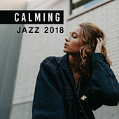 Calming Jazz 2018 de Relaxing Instrumental Music