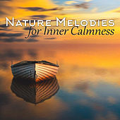 Nature Melodies for Inner Calmness by Sounds Of Nature