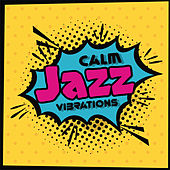 Calm Jazz Vibrations von Peaceful Piano